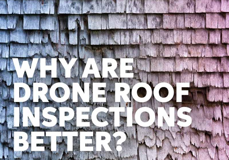 Why are drone roof inspections better